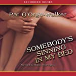 Somebody's Sinning in My Bed | Pat G'Orge-Walker
