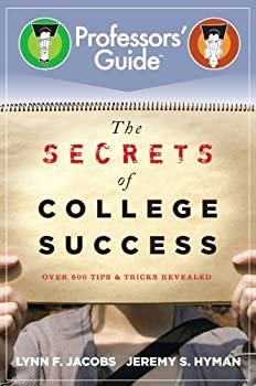 the secrets of college success (professors' guide) - lynn f. jacobs and jeremy s. hyman
