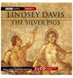 The Silver Pigs: Starring Anton Lesser and Fritha Goodey (BBC Audio Collection: Crime)