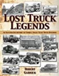 Lost Truck Legends: An Illustrated Hi...