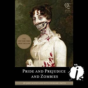 Pre-Order Pride and Prejudice and Zombies: The Classic Regency Romance - Now with Ultraviolent Zombie Mayhem! | [Jane Austin, Seth Grahame-Smith]