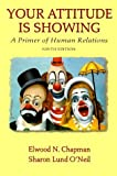 img - for Your Attitude Is Showing: A Primer of Human Relations by Elwood N. Chapman (1998-06-25) book / textbook / text book