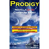 Prodigy - Novella for the Christian Spirit