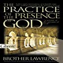 The Practice of the Presence of God: Pure Gold Audio Classics (       UNABRIDGED) by Brother Lawrence Narrated by Charlie Glaize