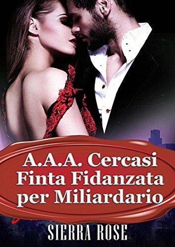 AAA Cercasi Finta Fidanzata per Miliardario PDF