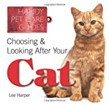 Lee Harper Choosing & Looking After Your Cat (Handy Petcare Guides)