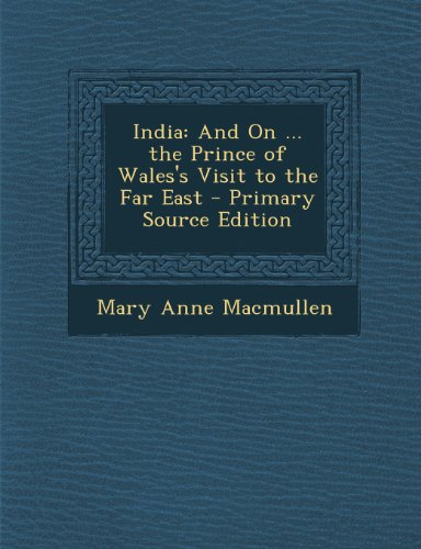 India: And on ... the Prince of Wales's Visit to the Far East