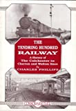 The Tendring Hundred Railway; A History of The Colchester to Clacton and Walton Lines