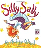 Silly Sally (Big Book) (0152000720) by Wood, Audrey