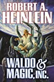 Waldo & Magic, Inc. (1476736359) by Heinlein, Robert