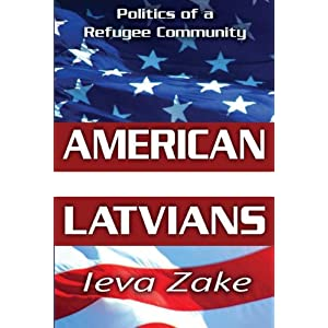American Latvians : Politics of a Refugee Community