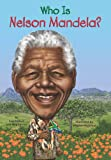 Who Is Nelson Mandela? (Who Was...?)