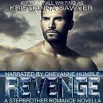 Revenge: A Stepbrother Romance Novella   Kristianna Sawyer,Kit Tunstall