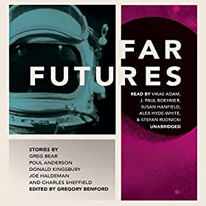 Far Futures | [Greg Bear, Donald Kingsbury, Poul Anderson, Joe Haldeman, Charles Sheffield]