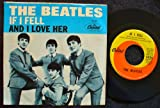 And I Love Her / If I Fell; w/ picture sleeve