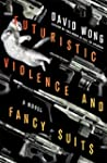 Futuristic Violence and Fancy Suits:...