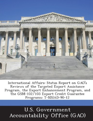 International Affairs: Status Report on Gao's Reviews of the Targeted Export Assistance Program, the Export Enhancement Program, and the GSM-
