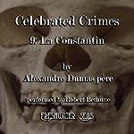La Constantin: Celebrated Crimes, Book 9   Alexandre Dumas père