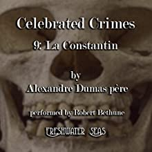 La Constantin: Celebrated Crimes, Book 9 (       UNABRIDGED) by Alexandre Dumas père Narrated by Robert Bethune