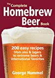 img - for The Complete Homebrew Beer Book: 200 Easy Recipes, from Ales and Lagers to Extreme Beers and International Favorites book / textbook / text book