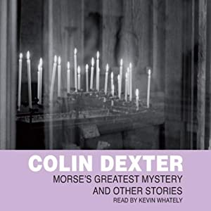 Morse's Greatest Mysteries | [Colin Dexter]