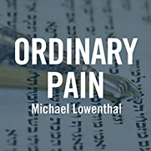 Ordinary Pain Audiobook by Michael Lowenthal Narrated by Tom Parks