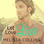Let Love Live: Love, Book 5 | Melissa Collins