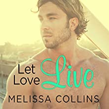 Let Love Live: Love, Book 5 Audiobook by Melissa Collins Narrated by Sean Crisden, Marc Bachmann