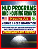 51K NyBP7EL. SL160 21st Century Essential Guide to HUD Programs and Housing Grants Volume One, Community Development, SuperNOFA, Loans, Aid, Applications