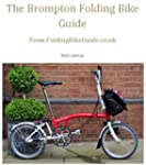 The Brompton Folding Bike Guide (Engl...
