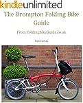 The Brompton Folding Bike Guide (Engl...