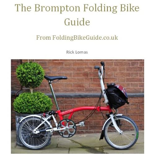 The Brompton Folding Bike Guide (English Edition)