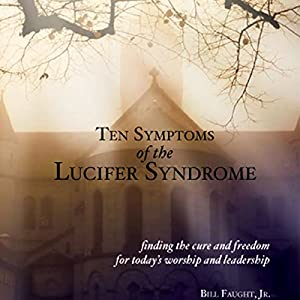 Ten Symptoms of the Lucifer Syndrome Audiobook