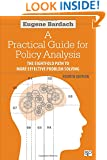 A Practical Guide for Policy Analysis: The Eightfold Path to More Effective Problem Solving, 4th Edition