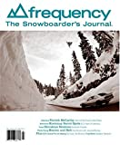 Frequency: the Snowboarders Journal