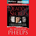 Deadly Secrets | M. William Phelps