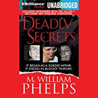 Deadly Secrets (       UNABRIDGED) by M. William Phelps Narrated by J. Charles