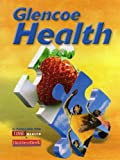 img - for Glencoe Health, Student Edition book / textbook / text book