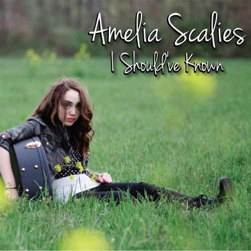 Amelia Scalies - I Shouldve Known