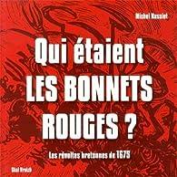 magasins populaires pas mal vente chaude authentique Qui étaient les bonnets rouges ? - Michel Nassiet - Babelio
