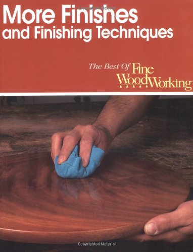 More Finishes and Finishing Techniques (Best of Fine Woodworking) - Taunton Press - 1561581909 - ISBN:1561581909