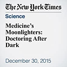 Medicine's Moonlighters: Doctoring After Dark Other by Daniela J. Lamas, M.D. Narrated by Keith Sellon-Wright