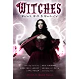 Witches: Wicked, Wild & Wonderfulby Neil Gaiman