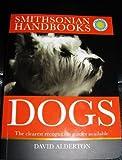 Dogs (Smithsonian Handbooks: Dogs) (0756660130) by David Alderton