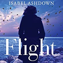 Flight (       UNABRIDGED) by Isabel Ashdown Narrated by Lucy Price-Lewis