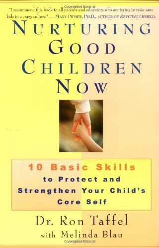 Nurturing Good Children Now: 10 Basic Skills To Protect And Strengthen Your Child'S Core Self front-553339
