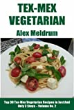 img - for Top 30 Tex-Mex Vegetarian Recipes in Just And Only 3 Steps - Volume No. 2 book / textbook / text book