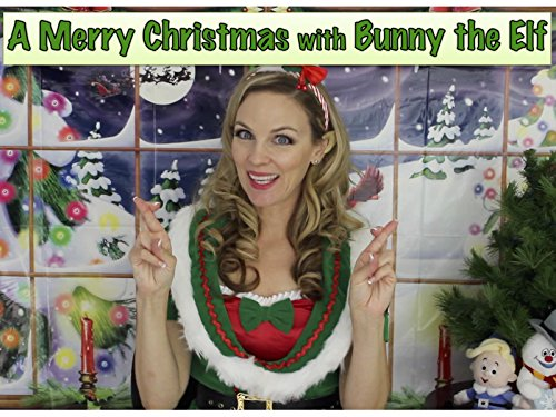 A Merry Christmas with Bunny the Elf