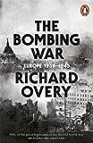 The Bombing War: Europe, 1939-1945