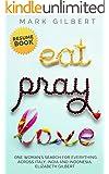 Eat, Pray, Love - Elizabeth Gilbert Resume Book: Eat Pray Love Ebook Summary, Quotes From Eat Pray Love, Liz Gilbert, Eat Love Pray, Eat Pray Love Book, Elizabeth Gilbert Husband (Resume Books)